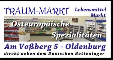 Traummarkt Oldenburg in Holstein Osteuropäische Spezialitäten